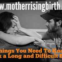 16 Things You Need To Know to Rock a Long and Difficult Birth!