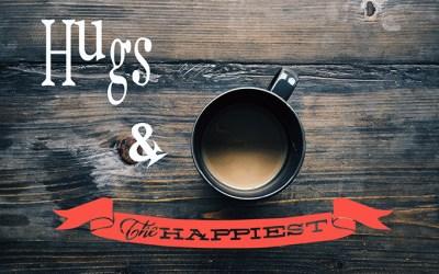 Hugs & Coffee