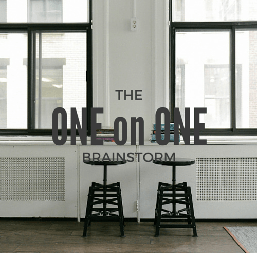 one on one brainstorm