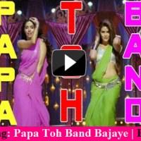 Papa Toh Band Bajaye Video Song - Housefull 2