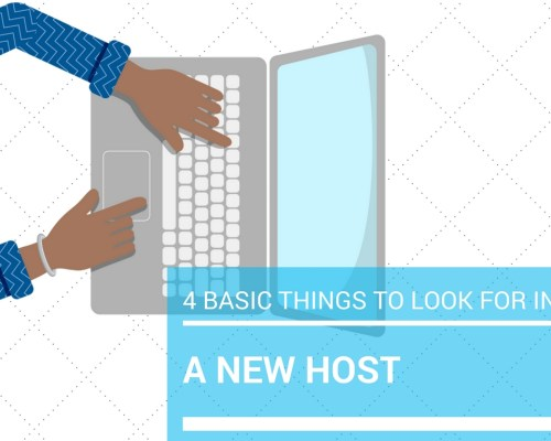 4 Basic things to look for in a new host
