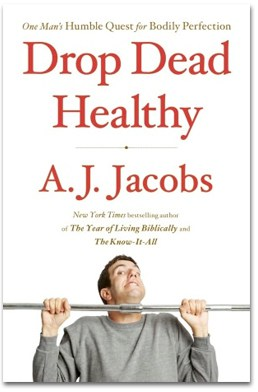 Drop Dead Healthy, A.J. Jacobs