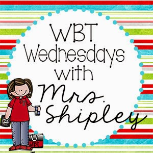 WBT Wednesday with Mrs. Shipley ON THURSDAY