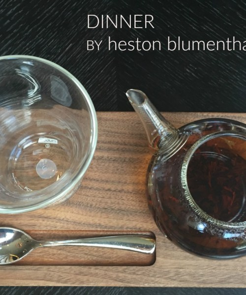 Dinner -- Heston Blumenthal