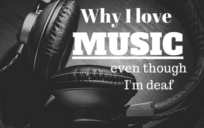 Why I love music even though I'm deaf