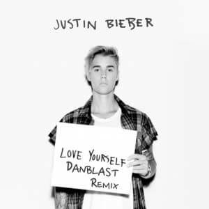 Listen Justin Bieber – Love Yourself (Danblast Remix)