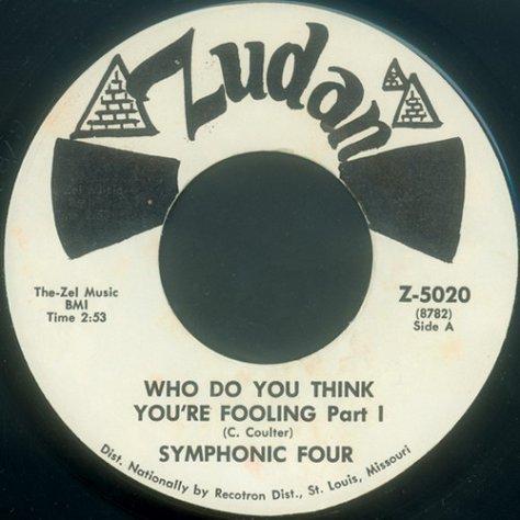 Symphonic Four – Who Do You Think You're Fooling (Zudan 45)