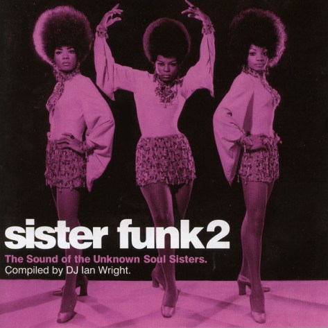 Various Artists – Sister Funk 2: The Sound Of The Unknown Soul Sisters {Compiled By Ian Wright} [Jazzman] '2007 (Re:Up)