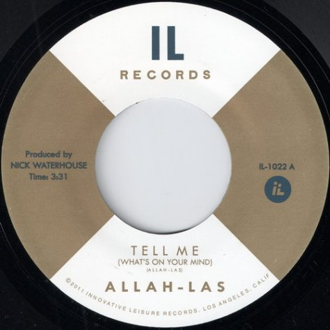Allah-Las - Tell Me (What's On your Mind) {Innovative Leisure Records # IL-1022}