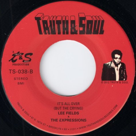 Lee Fields & The Expressions - It's All Over (But The Crying) {2012, Truth & Soul}