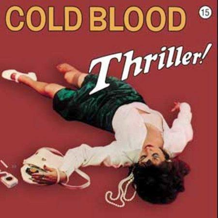 Cold Blood - Thriller!