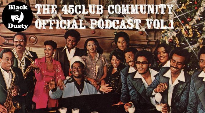Black & Dusty 45Club Official Podcast #01