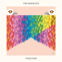 """Check out """"Together,"""" the latest release from Belgian producer The Magician."""