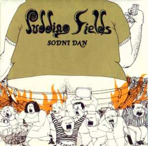 Pudding Fields - Sodni dan (2005)