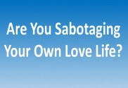 are-you-sabotaging-your-own-love-life