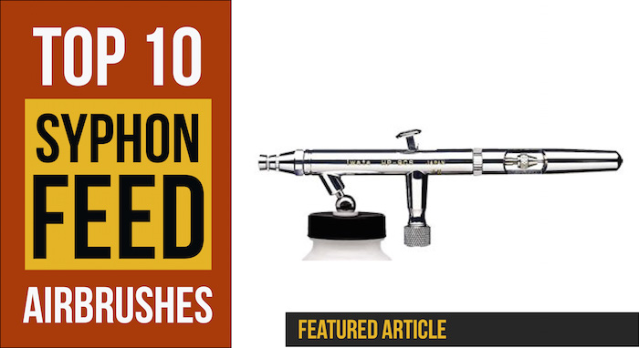 Top 10 syphon feed airbrushes