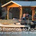 5 Essentials To Pack For Your Day On The Water