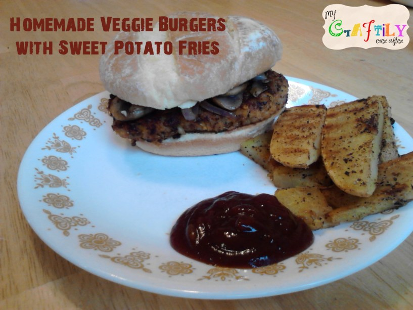 Homemade Veggie Burgers with Sweet Potato Fries! - My Craftily Ever ...