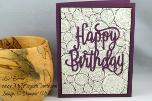 Liz Bailey Stampin' Up! Demonstrator - Tree Rings - Happy Birthday Thinlits dies