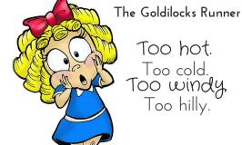 Goldilocks Wasn't A (Happy) Runner
