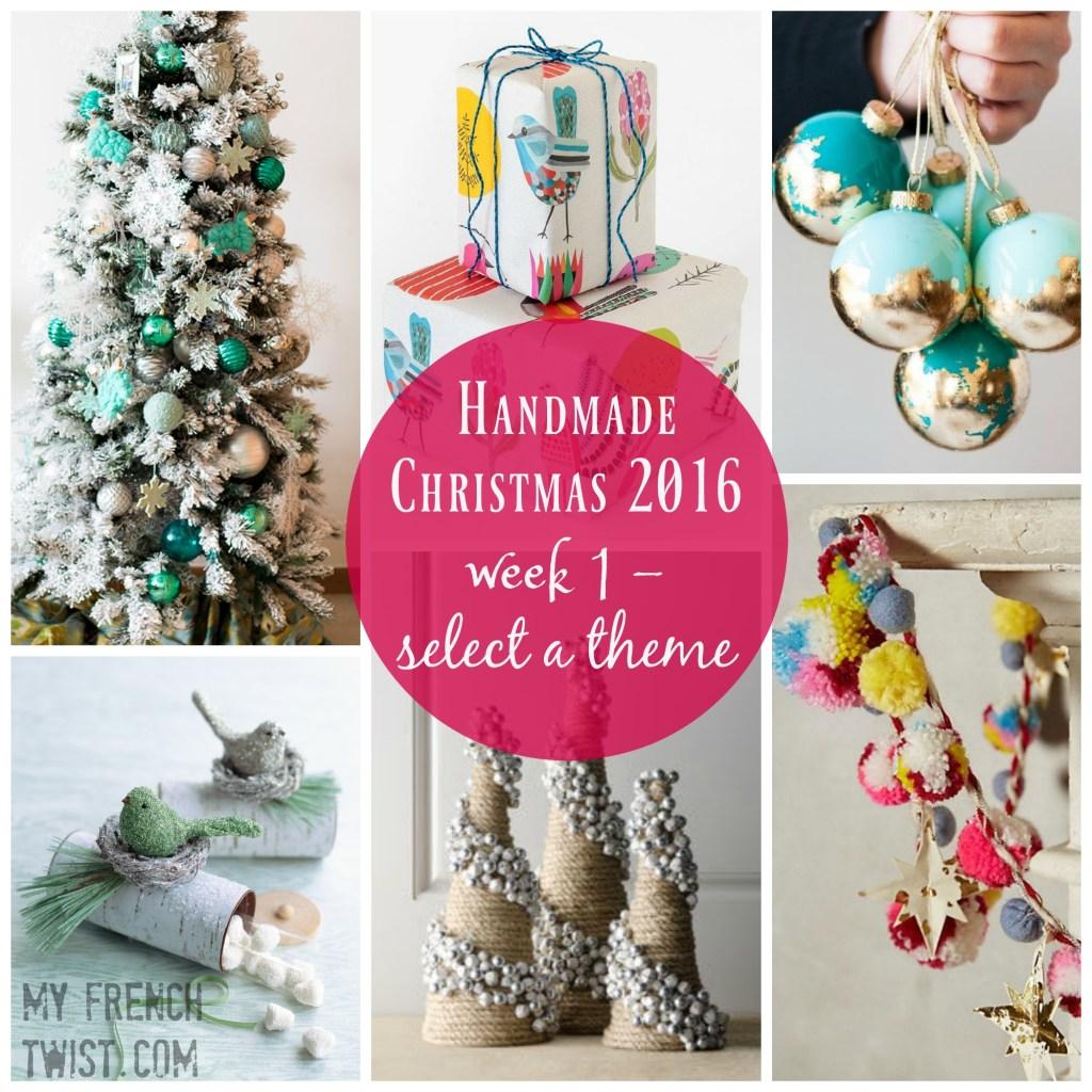 handmade christmas week 1 – choose a theme