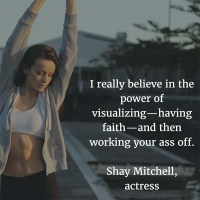 Shay Mitchell: On the Power of Visualizing