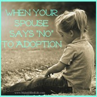 When You Want to Adopt... But Your Spouse Says No
