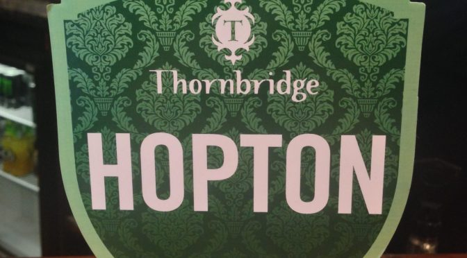 Hopton - Thornbridge Brewery