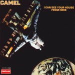 Camel ~ I Can See Your House From Here
