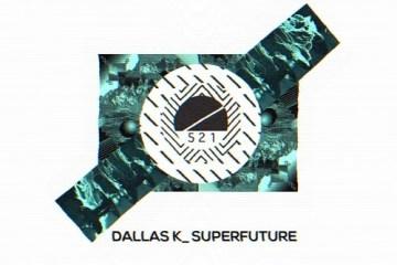 DallasK Superfuture