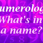 Numerology – What's in a Name?