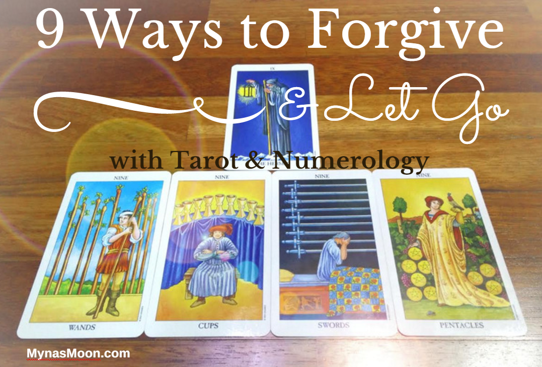 9 Ways to Forgive and Let Go with Tarot & Numerology