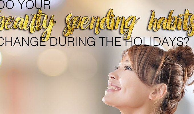 Do your beauty spending habits change during the holidays?