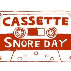 カセット・スノア・デイ -CASSETTE SNORE DAY-
