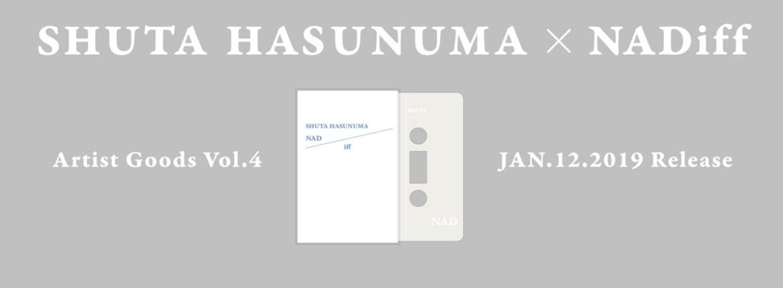 アーティストグッズ第4弾〈 SHUTA HASUNUMA × NADiff 〉