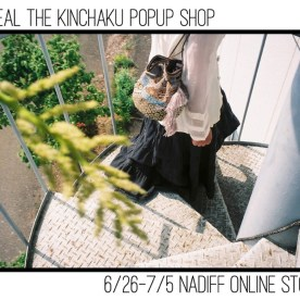OMEAL THE KINCHAKU POPUP SHOP /  NADIFF ONLINE STORE