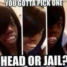 head or jail