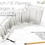 Colleges in Dehradun-Uttarakhand for Architecture & Planning (B.Arch/B.Planning)