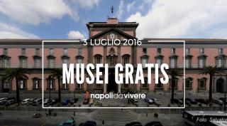 Musei Gratis a Napoli e in Campania | Domenica 3 luglio 2016