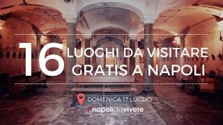 Domenica 24 luglio 2016 Gratis a Napoli nei luoghi più belli