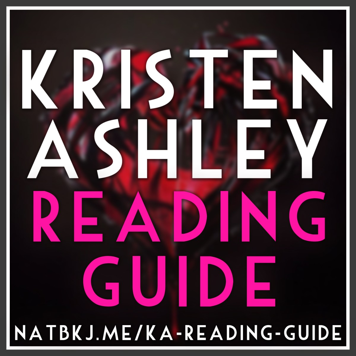 The ULTIMATE Kristen Ashley Reading Guide