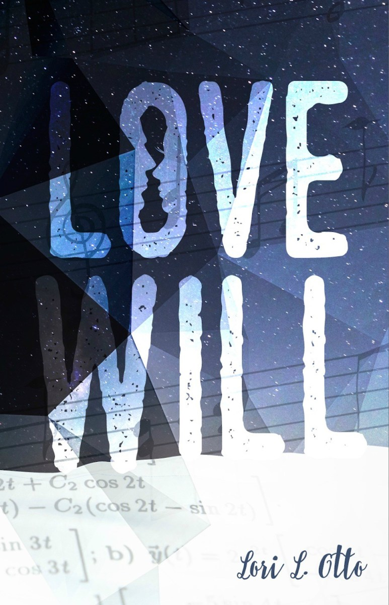 COVER REVEAL & EXCERPT: Love Will by Lori L. Otto