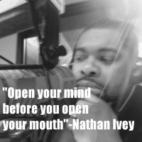 "Nathan Ivey says ""open your mind before you open your mouth"""