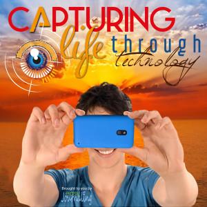 Capturing Life Through Technology