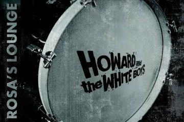 Header-HowardAndTheWhiteBoys-RosasLounge-AlbumArtwork