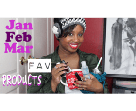 Video: January February & March Favorite Products