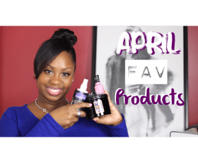 April Favorite Products Video