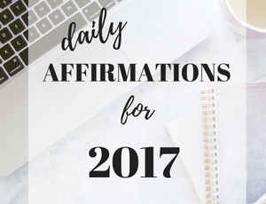 Daily Affirmations For 2017