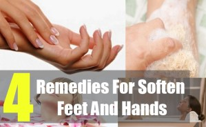 4 Remedies For Soften Feet And Hands