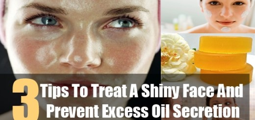 3 Tips To Treat A Shiny Face And Prevent Excess Oil Secretion
